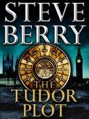 The Tudor Plot  A Cotton Malone Novella