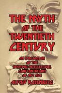 MYTH OF THE 20TH CENTURY