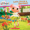 Lalaloopsy  Let s Grow a Garden