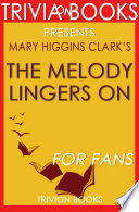 The Melody Lingers On A Novel By Mary Higgins Clark Trivia On Books