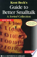 Kent Beck s Guide to Better Smalltalk