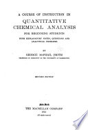 A Course of Instruction in Quantitative Chemical Analysis for Beginning Students