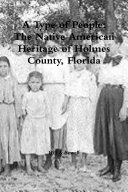 A Type of People: The Native American Heritage of Holmes County, Florida