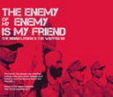 The Enemy Of My Enemy Is My Friend : free and independent indian army in germany by...