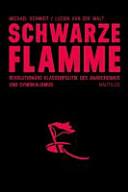 Schwarze Flamme   revolution  re Klassenpolitik im Anarchismus und Syndikalismus