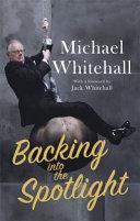 Backing Into The Spotlight : non-pc memoir . . ....