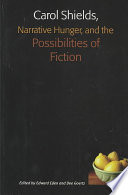 Carol Shields  Narrative Hunger  and the Possibilities of Fiction