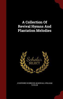 A Collection of Revival Hymns and Plantation Melodies