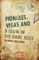 Pringles  Visas and a Glow in the Dark Jesus