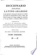 Diccionario espanol latino arabigo en que siguiendo el diccionario abreviado de la Academia se ponen las correspondencias latinas y arabes etc    Madrid  Ant  Sancha 1787