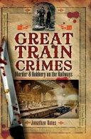 Great Train Crimes Book
