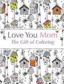 Love You Mom  The Gift of Coloring