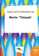 Open and Unabashed on Movie Talaash
