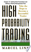 High Probability Trading  Chapter 15   Setting Risk Parameters and Making a Money Management Plan
