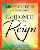 Fashioned to Reign Workbook