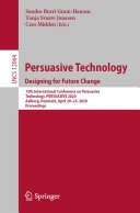Persuasive Technology. Designing for Future Change Book