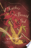 A Feather on the Breath of God Book PDF