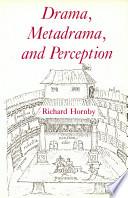 Drama  Metadrama and Perception