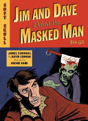 Jim And Dave Defeat The Masked Man : a recent surge in popularity, which promises to...