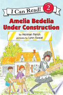 Amelia Bedelia Under Construction