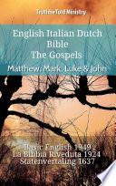 English Italian Dutch Bible   The Gospels   Matthew  Mark  Luke   John