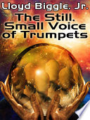 The Still  Small Voice of Trumpets