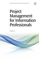 Project Management For Information Professionals : techniques in the cultural heritage sector. information...