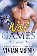 Wolf Games Vivian Arend S Light Hearted Feel Good Paranormal Series