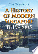 A History of Modern Singapore  1819 2005
