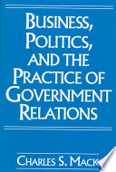 Business  Politics  and the Practice of Government Relations