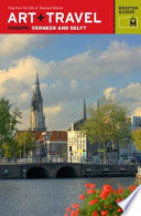 Art Travel Europe Vermeer And Delft