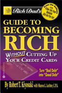 Rich Dad S Guide To Becoming Rich Without Cutting Up Your Credit Cards