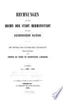 Rechnungen aus dem Archiv der Stadt Hermannstadt und der sächsischen Nation