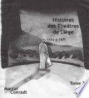 Histoire des theatres a Liege (1850 a 1975)