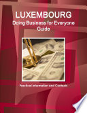 Luxembourg Doing Business for Everyone Guide - Practical Information and Contacts