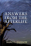 Answers From The Afterlife : by readers of the author's previous...
