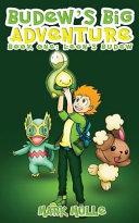 Budew s Big Adventure  Book 1