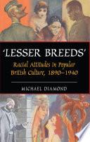 Lesser Breeds 1890 1940