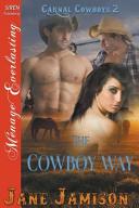 The Cowboy Way  Carnal Cowboys 2   Siren Publishing Menage Everlasting