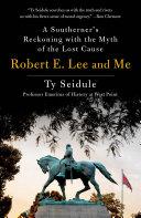 Robert E  Lee and Me Book PDF