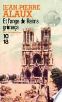 Et l'ange de Reims grimaça Toute La Haute Societe Champenoise Se Presse