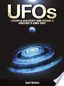 UFOs: A History of Alien Activity from Sightings to Abductions to Global Threat