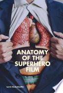 Anatomy of the Superhero Film
