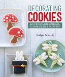 Decorating Cookies : daisies to spider webs, and includes...
