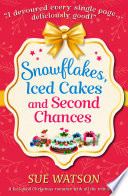 Snowflakes Iced Cakes And Second Chances