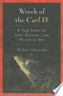Wreck of the Carl D. by Michael Schumacher