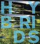 Hybrids: reshaping the contemporary garden in Métis - Lesley ...
