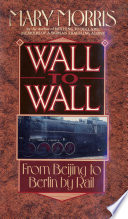 WALL TO WALL : traveling alone, mary morris, still alone,...