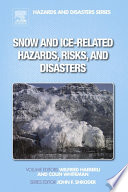 Snow and Ice Related Hazards  Risks  and Disasters