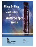 Siting  Drilling  and Construction of Water Supply Wells
